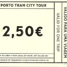 Coleccionismo Billetes de transporte: BILLETE TRANSPORTE, PORTO TRAM CITY TOUR. Lote 128664371