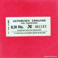 Coleccionismo Billetes de transporte: IRUN-BONITO Y ANTIGUO BILLETE AUTOBUSES URBANOS DE IRUN - FUENTERRABIA 0,50 CTS. DE PESETA CURIOSO. Lote 129004051
