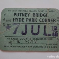 Coleccionismo Billetes de transporte: PUTNEY BRIDGE AND HYDE PARK CORNER. 3RD CLASS. 7 JUL. 1940. Lote 132616922