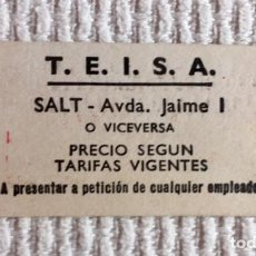 Coleccionismo Billetes de transporte: BILLETE AUTOCAR T.E.I.S.A. SALT - AVENIDA JAIME I [GIRONA] O VICEVERSA.. Lote 136731978