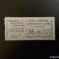 Coleccionismo Billetes de transporte: BILLETE EMPRESA ALCARAZ- BENIDORM - RINCÓN DE LOIX Y VICEVERSA SERIE 7. Lote 137185882