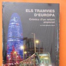 Coleccionismo Billetes de transporte: ELS TRAMVIES DE EUROPA CARLES SALMERON - LOS TRANVIAS DE EUROPA - TOTALMENTE NUEVO SIN DESPRECINTAR. Lote 137406206