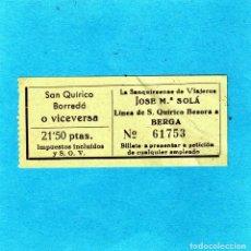 Coleccionismo Billetes de transporte: BILLETE DE AUTOBUSES LA SANQUIRSENSE LINEA DE S.QUIRICO BESORA A BERGA.. Lote 137856842