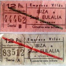 Coleccionismo Billetes de transporte: 2 BILLETES DIFERENTES AUTOBÚS TRAYECTO IBIZA - SANTA EULALIA. EMPRESA VILÁS. 12 PESETAS.. Lote 143969562