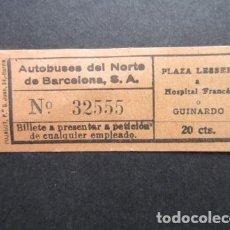 Coleccionismo Billetes de transporte: BILLETE AUTOBUSES DEL NORTE DE BARCELONA PLAZA LESSPS HOSPITAL FRANCES GUINARDO. Lote 145393098