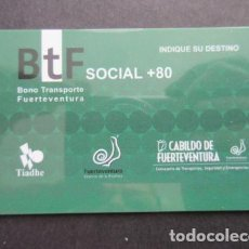 Coleccionismo Billetes de transporte: COLECCION CANARIAS - TARJETA PLASTICO FUERTEVENTURA SOCIAL + 80 TIADHE CABILDO. Lote 145394674