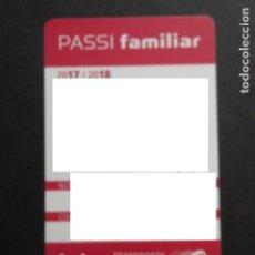 Coleccionismo Billetes de transporte: TARJETA PLASTICO PASE FAMILIAR 2017/2018. Lote 145396158