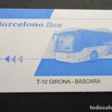 Coleccionismo Billetes de transporte: TARJETA T-10 GERONA BASCARA. Lote 145417758