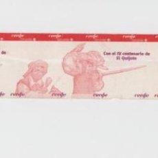 Coleccionismo Billetes de transporte: SECUENCIA RENFE CERCANIAS MADRID SIN CORTAR Y SIN USAR IV CENTENARIO DEL QUIJOTE - TRES BILLETES. Lote 148782802