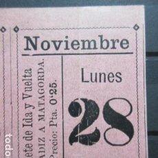 Coleccionismo Billetes de transporte: BILLETE IDA VUELTA VAPOR CADIZ MATAGORDA EJIDO ALMERIA NOVIEMBRE 1898 QUIZA COMPAÑIA TRANSATLANTICA. Lote 152012814