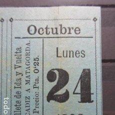 Coleccionismo Billetes de transporte: BILLETE IDA VUELTA VAPOR CADIZ MATAGORDA EJIDO ALMERIA 24 OCTUBRE 1898 QUIZA COMPAÑIA TRANSATLANTICA. Lote 152012898