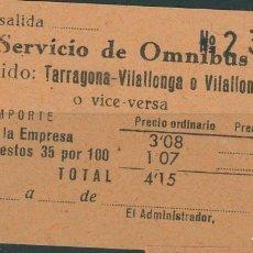 Coleccionismo Billetes de transporte: BILLETE DE SERVICIO DE OMNIBUS // TARRAGONA , VILALLONGA, VALLS // AÑOS 40 // Z62. Lote 152067842
