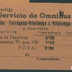 Coleccionismo Billetes de transporte: BILLETE DE SERVICIO DE OMNIBUS // TARRAGONA , VILALLONGA, VALLS // AÑOS 40 // Z62. Lote 152068270