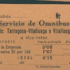 Coleccionismo Billetes de transporte: BILLETE DE SERVICIO DE OMNIBUS // TARRAGONA , VILALLONGA, VALLS // AÑOS 40 // Z62. Lote 152068286