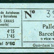 Coleccionismo Billetes de transporte: BILLETE DE LUIS CANALS ENTRE MARTORELL Y BCN // PALLEJA - BARCELONA // U49. Lote 153692402