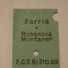 Coleccionismo Billetes de transporte: BILLETE EDMUNSON F.C.S.B. FERROCARRIL SARRIA-BARCELONA. SARRIA A BONANOVA-MUNTANER.EN BUEN ESTADO. Lote 155413846