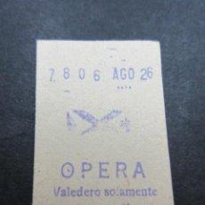 Coleccionismo Billetes de transporte: METRO MADRID PARADA OPERA MODELO ASPA Y VALEDERO SOLAMENTE PARA EL DIA . Lote 155614934