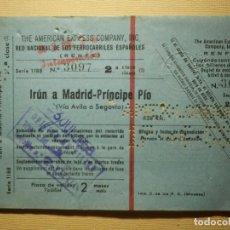 Coleccionismo Billetes de transporte: BILLETE TREN IRÚN A MADRID - PRINCIPE PIO - SEGUNDA CLASE - RENFE AMERICAN EXPRESS. Lote 156674866