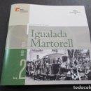 Coleccionismo Billetes de transporte: 125 AÑOS FERROCARRIL IGUALADA MARTORELL FERROCARRILES GENERALITAT 20 PAGINAS. Lote 157898782