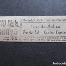 Coleccionismo Billetes de transporte: BILLETE SOCIEDAD MADRILEÑA DE TRANVIAS MADRID TIRSO DE MOLINA PUERTA SOL CUATRO CAMINOS. Lote 157907350