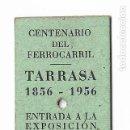 Coleccionismo Billetes de transporte: FERROCARRIL - TERRASSA - ENTRADA A LA EXPOSICIÓN 1856 - 1956. Lote 160983354