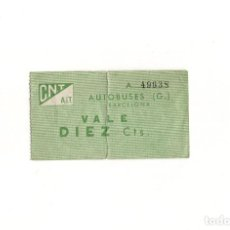 Coleccionismo Billetes de transporte: VALE DE 10 CENTIMOS DE CNT-AIT DE AUTOBUSES DE BARCELONA (GUERRA CIVIL). Lote 165197678