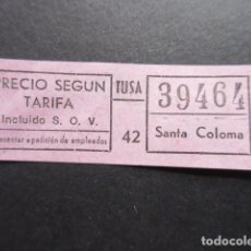 Coleccionismo Billetes de transporte: BILLETE TUSA BADALONA SANTA COLOMA. Lote 168176944