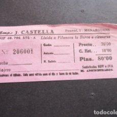 Coleccionismo Billetes de transporte: BILLETE EMPRESA J. CASTELLA LLEIDA A VILANOVA LA BARCA. Lote 168564596