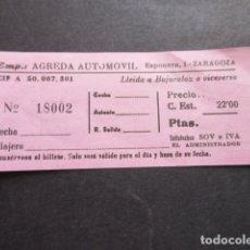 Coleccionismo Billetes de transporte: BILLETE EMPRESA AGREDA AUTOMOVIL ZARAGOZA - LLEIDA BUJARALOZ. Lote 168564752