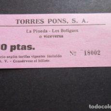 Coleccionismo Billetes de transporte: BILLETE TORRES PONS - LA PINEDA LAS BOTIGUES DE SITGES. Lote 168565276