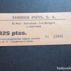 Coleccionismo Billetes de transporte: BILLETE TORRES PONS - EL PRAT BARCELONA LAS BOTIGUES DE SITGES. Lote 168674597