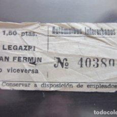 Coleccionismo Billetes de transporte: BILLETE MADRID AUTOMNIBUS INTERURBANOS LEGAZPI SAN FERMIN. Lote 171622754