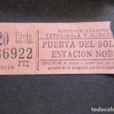 Coleccionismo Billetes de transporte: BILLETE SOCIEDAD TRANVIAS ESTACION Y MERCADOS PUERTA DEL SOL ESTACION NORTE. Lote 171622867
