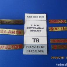 Coleccionismo Billetes de transporte: T. B. TRANVIAS DE BARCELONA. 7 PLACAS IDENTIFICATIVAS EMPLEADO. AÑOS 1950/60. (BASTANTE BIEN). Lote 175194632