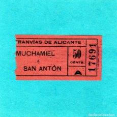 Coleccionismo Billetes de transporte: MUY ANTIGUO BILLETE DE TRANVIAS DE ALICANTE GRAN TAMAÑO 6'5X3'5 AÑOS 20 MUCHAMIEL A SAN ANTON 50CTS . Lote 176944183