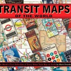 Coleccionismo Billetes de transporte: LIBRO TRANSIT MAPS OF THE WORLD, POR MARK OVENDEN, COLECCION DE PLANOS DEL METRO DEL TODO EL MUNDO, . Lote 178380040