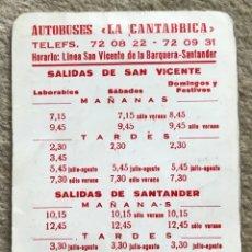Coleccionismo Billetes de transporte: AUTOBUSES LA CANTÁBRICA - HORARIO: LÍNEA SAN VICENTE DE LA BARQUERA - SANTANDER (CANTABRIA). Lote 179038963