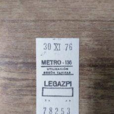 Coleccionismo Billetes de transporte: MFF.- BILLETE DE METRO. LEGAZPI.-.30-XI-76.-. Lote 179190795