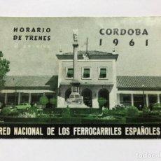 Coleccionismo Billetes de transporte: HORARIO TRENES CÓRDOBA 1961, RED NACIONAL DE LOS FERROCARRILES ESPAÑOLES, CON PUBLI. DE CÓRDOBA. Lote 182222938