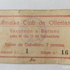 Coleccionismo Billetes de transporte: AMAIKA CLUB DE OLLERIAS - BILLETE DE CABALLERO - 13 SEPTIEMBRE 1931 - EXCURSION A BERMEO. Lote 182355371