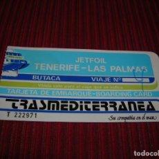 Coleccionismo Billetes de transporte: TARJETA DE EMBARQUE .JETFOIL TENERIFE - LAS PALMAS.TRASMEDITERRANEA.. Lote 185232451