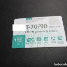 Coleccionismo Billetes de transporte: TARJETA T-70/90 FM/FN GENERAL 6 ZONAS AÑO 2018. Lote 191502072