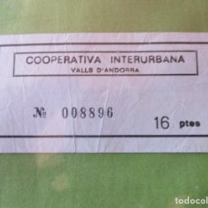 Coleccionismo Billetes de transporte: COOPERATIVA INTERURBANA, VALLE D' ANDORRA. 16 PTES. BILLETE Nº 008896.. Lote 194539393