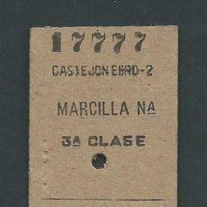 Coleccionismo Billetes de transporte: ANTIGUO BILLETE TICKET TREN CASTEJON DE EBRO - MARCILLA AÑO 1953. Lote 194628083