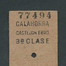 Coleccionismo Billetes de transporte: ANTIGUO BILLETE TICKET TREN CALAHORRA - CASTEJO DE EBRO AÑO 1953. Lote 194754290