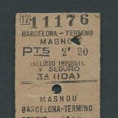 Coleccionismo Billetes de transporte: ANTIGUO BILLETE TICKET TREN BARCELONA - MASNOU AÑO 1947. Lote 194754426