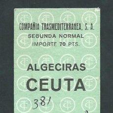 Coleccionismo Billetes de transporte: ANTIGUO BILLETE TICKET BARCO TRASMEDITERRANEA - ALGECIRAS CEUTA AÑO 1971. Lote 194755123