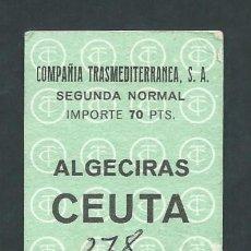 Coleccionismo Billetes de transporte: ANTIGUO BILLETE TICKET BARCO TRASMEDITERRANEA - ALGECIRAS CEUTA AÑO 1971. Lote 194755135