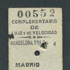 Coleccionismo Billetes de transporte: ANTIGUO BILLETE TICKET DE TREN COMPLEMENTARIO DE LUJO BARCELONA MADRID AÑO 1953. Lote 194967280