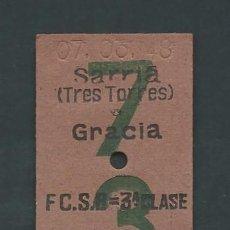 Coleccionismo Billetes de transporte: ANTIGUO BILLETE TICKET DE TREN SARRIA TRES TORRES A GRACIA BARCELONA AÑO 1948. Lote 194967376